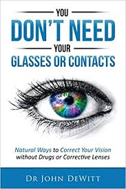 You Dont Need Your Glasses Or Contacts Natural Ways To