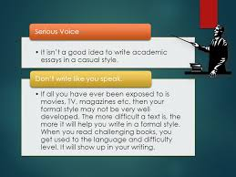 formal essay writing style tone it isn t a good idea to write it isn t a good idea to write academic essays in a casual style