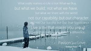 EQ Best Quote By Eckhart Tolle What Really Matters In Life Is Not What Enchanting What Really Matters In Life Quotes
