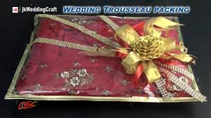 how to pack indian dress for trousseau wedding trousseau ng ideas jk wedding craft 038 you