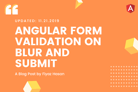 Submit Form Angular Form Validation On Blur And Submit