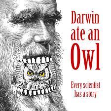 Darwin Ate an Owl