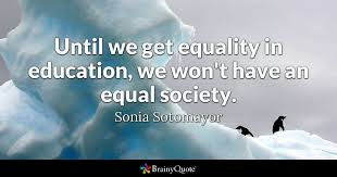 Equality Quotes Gorgeous Until We Get Equality In Education We Won't Have An Equal Society