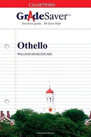 othello quotes and analysis gradesaver  analysis othello study guide
