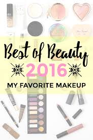 best of beauty 2016 must have makeup