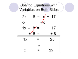 10 solving equations with variables on both sides 2x 8 x 17 x x 1x 8 17 8 8 1x 25 or x 25