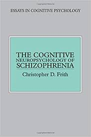 com the cognitive neuropsychology of schizophrenia essays  the cognitive neuropsychology of schizophrenia essays in cognitive psychology 1st edition