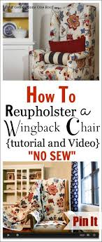 how to reupholster a wingback chair via four generations one roof
