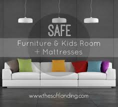 Living Room Furniture Whole How To Find Safe Furniture Mattresses For Kids Rooms