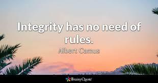 Albert Camus Quotes Best Integrity Has No Need Of Rules Albert Camus BrainyQuote