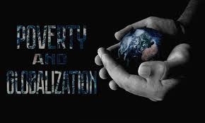 global poverty essay poverty and globalization