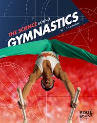 the science behind gymnastics science of the summer olympics l e carmichael 9781491481639 amazon books
