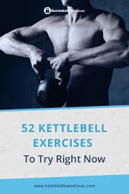Printable Kettlebell Workout Chart 52 Kettlebell Exercises With Videos No 7 Is The Ultimate