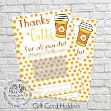 Halloween Gift Cards Printable Halloween Gift Card Holder Printable Gift Card Holders Halloween Gift Teachers Gifts Thanks A Latte Starbucks Gift Card