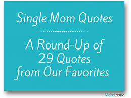 Single Mom Quotes Stunning 48 Best Single Mom Quotes Celebrity Moms On Being A Single Parent