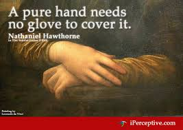 Nathaniel Hawthorne Quotes Classy Nathaniel Hawthorne Quote A Pure Hand Needs No Glove IPerceptive