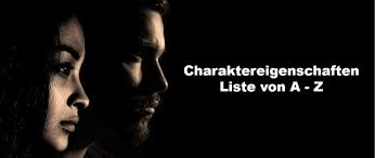Charaktereigenschaften Adjektive Liste