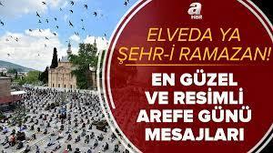 Elveda Ya Şehr-i Ramazan! Arefe günü mesajları 2021! En güzel ve resimli  Ramazan Bayramı arife günü mesajları