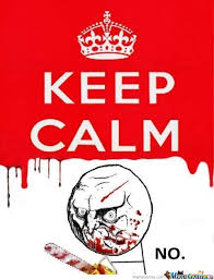 Keep Calm Memes. Best Collection of Funny Keep Calm Pictures via Relatably.com