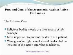 is active euthanasia moral or ethical pros and cons