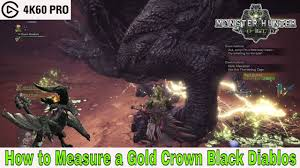 Monster Hunter World Size Chart Monster Hunter World How To Measure A Gold Crown Black Diablos