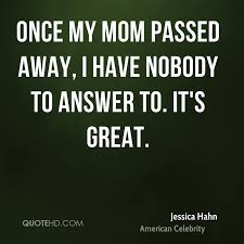 Jessica Hahn Mom Quotes QuoteHD Classy Passed Away Quotes