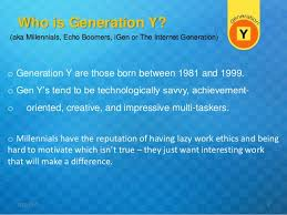 Generation Y Work Ethic Gen Y Ethics O Not