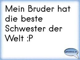 Mein Bruder Hat Die Beste Schwester Der Welt P österreichische