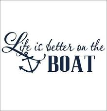 Boat Quotes Mesmerizing Life Is Better On The Boat Wall Decal Anchor Wall Decal Lake House
