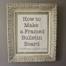 Picture Frames For Bulletin Boards How To Make A Framed Decorative Bulletin  Board The Family Ceo