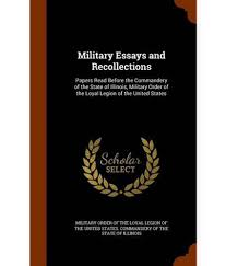 military essays intelligence and national defense index of military essays and recollections papers before the military essays and recollections papers before the commandery of