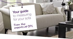 your guide to measuring for your sofa from the experts at dfs