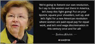 Barbara Mikulski Quote We're Going To Foment Our Own Revolution So Fascinating American Revolution Quotes