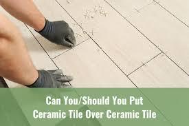 ceramic tile over ceramic tile