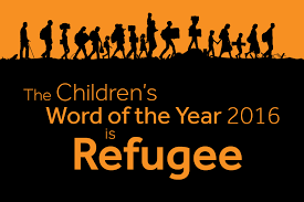 the word of. oxford dictionaries for children have chosen \u0027refugee\u0027 as the 2016 children\u0027s word of