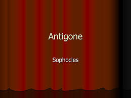 antigone sophocles ppt  1 antigone sophocles