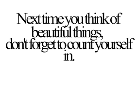 Being Beautiful Quotes Tumblr Best Of Quotes About Being Beautiful Tumblr Quotesta
