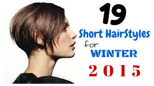 19 Short Hairstyles For Winter 2015 Youtube Hairstyles Winter 2015 Short