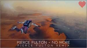 Pierce Fulton Remix ...