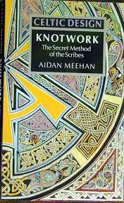 Aidan Meehan Celtic Design Series 9780500276303 Celtic Design Knotwork The Secret Method