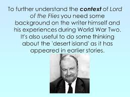 lord of the flies william golding ppt  to further understand the context of lord of the flies you need some background on the