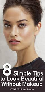 best 8 simple tips to look beautiful without makeup most of these are known to me but it s a nice reminder beauty skin