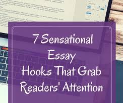 7 sensational essay hooks that grab
