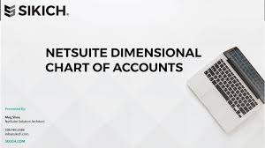 Netsuite Chart Of Accounts Best Practices Netsuite Dimensional Chart Of Accounts Sikich Llp
