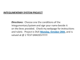 integumentary system project directions choose one the conditions of the integumentary system and sign your
