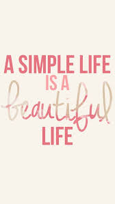 Inspirational Quotes A Simple Life Is A Beautiful Lifetook A Inspiration Simple Life Quotes