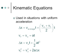 35 kinematic equations used in situations with uniform acceleration