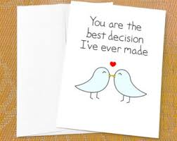 cute birthday card for him best decision i ve ever made sweet anniversary card