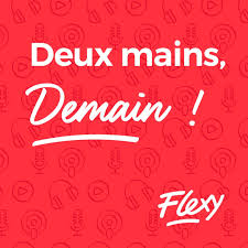 Deux mains, demain ! By Flexy