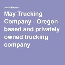 May Trucking Company May Trucking Company Oregon Based And Privately Owned